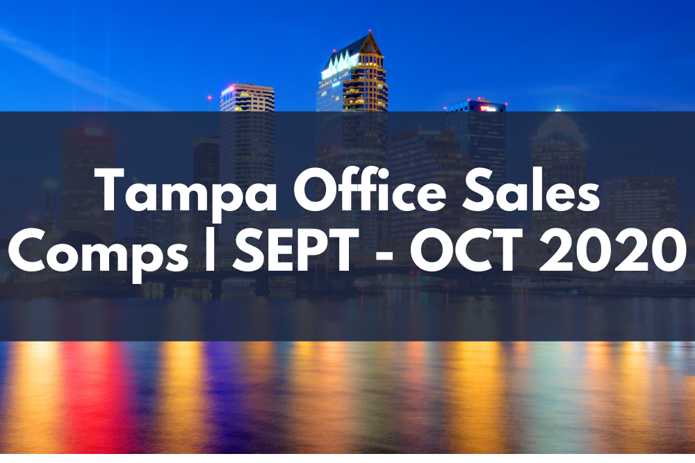 Tampa Office market sales comps for September - October 2020 by John Milsaps